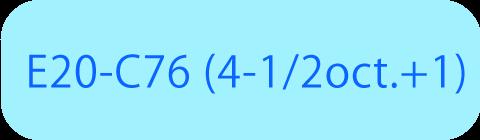 E20-C76 (4-1/2oct.+1)
