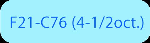 F21-C76 (4-1/2oct.)