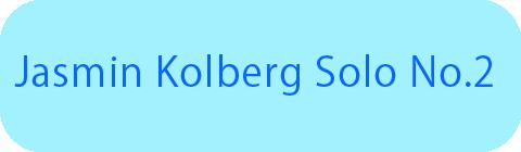 Jasmin Kolberg Solo No.2